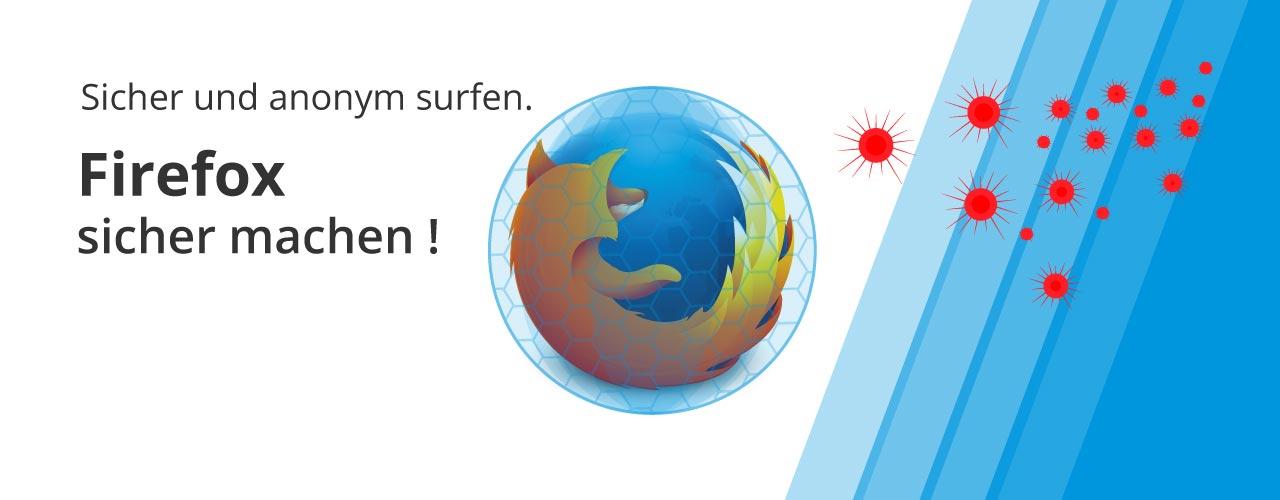 Sicher und anonym surfen – Firefox sicher machen!